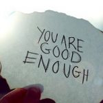 "Feeling ""Good Enough"" For God"